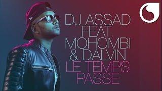 DJ Assad Ft. Mohombi & Dalvin   Le Temps Passe (Official Audio)