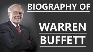 Biography of Warren Buffett, CEO of Berkshire Hathaway & 3rd wealthiest billionaires in the world