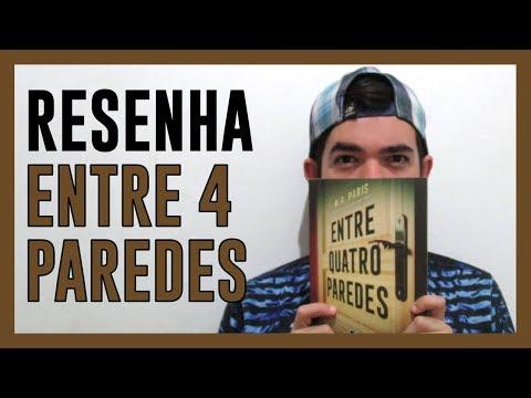 RESENHA - Entre Quatro Paredes (B. A. Paris)