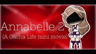 Annabelle 2 | A Gacha Life Mini Movie