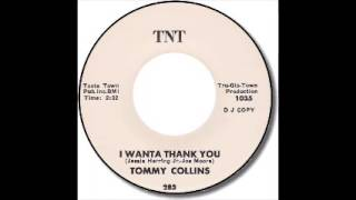 Tommy Collins   I Wanta Thank You