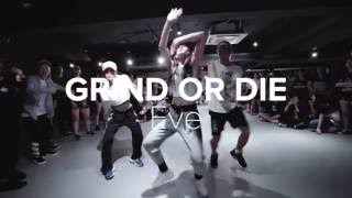 [MIRRORED] Grind or Die - Eve _ Mina Myoung Choreography