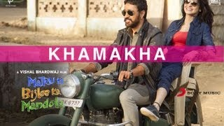 Khamakha - Matru Ki Bijlee Ka Mandola Official New Full Song Video Imran Khan,Anushka Sharma