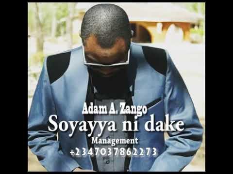 Soyayya ni dake   Adam A  Zango Official Audio
