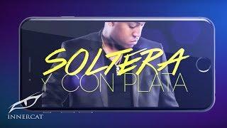El Boy C - Soltera y Con Plata [Official Liryc Video]