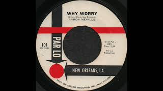 WHY WORRY / AARON NEVILLE [PARLO 101]