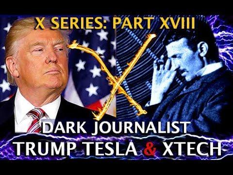 Trump Tesla Connection Bombshell & Secret X Technology via Dark Journalist (Video)