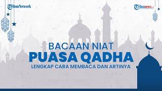 Niat Puasa Qadha Bayar Utang Ramadan, Bagaimana Jika Lupa Jumlah Utang?