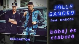 Jolly Sandro feat. Marcos - Bűbáj és csáberő ⭐ Túl jó vagy baby (Promo)
