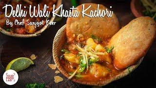 Delhi Wali Khasta Kachori Recipe   Chef Sanjyot Keer