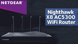 AC5300 Nighthawk X8 Tri-Band WiFi Router Product Tour | NETGEAR