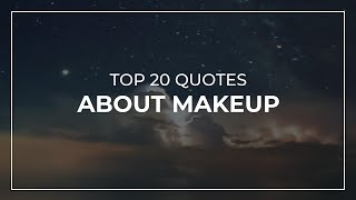 TOP 20 Quotes about Makeup | Quotes for the Day | Quotes for Whatsapp