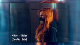 Mikro - Noise (DeeFka Edit)