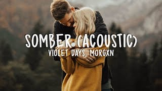 Violet Days - Somber (Acoustic) ft. morgxn