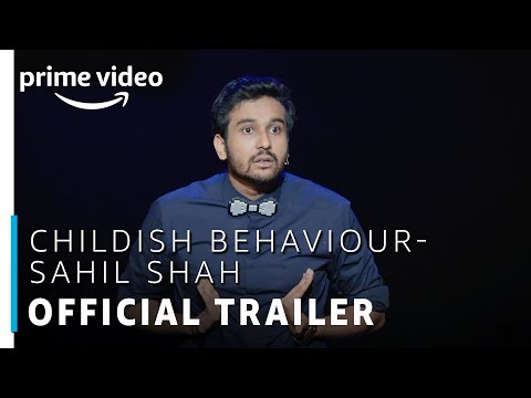 Sahil Shah: Childish Behaviour ( Sahil Shah's: Childish Behaviour )