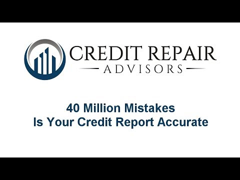 40 Million Mistakes - Is Your Credit Report Accurate