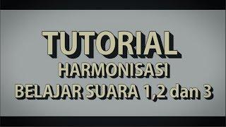 Tutorial Harmonisasi #3, Belajar Suara 1, 2, Dan 3