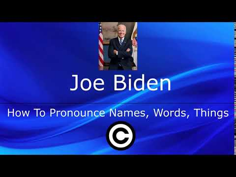 How To Pronounce Joe Biden | U.S. President-Elect And Former Vice President
