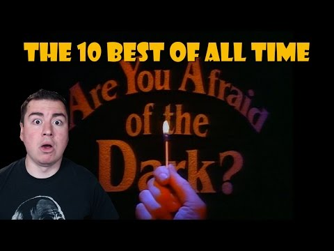 TOP 10 BEST ARE YOU AFRAID OF THE DARK EPISODES EVER