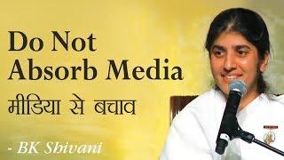 Do Not Absorb Media 15a BK Shivani English Subtitles