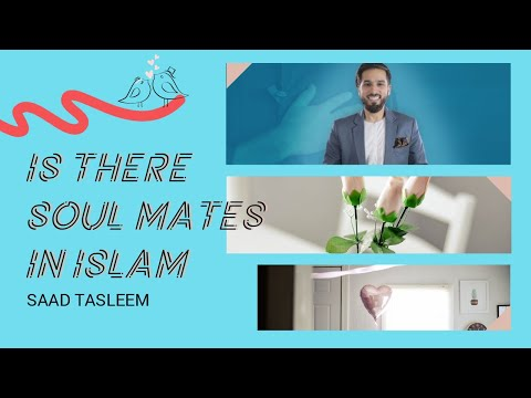 Is there soul mates in Islam? (2mins) A MUST C! Saad Tasleem