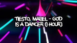 Tiësto, Mabel   God Is A Dancer (1 Hour)