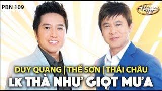 Duy Quang, Thái Châu, Thế Sơn - LK Thà Như Giọt Mưa (Phạm Duy) PBN 109