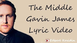 Gavin James - The Middle (Lyrics Video)