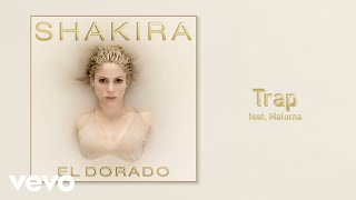 Trap (Audio) - Shakira (Video)