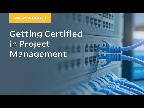 MicroNugget: Getting Certified in Project Management - YouTube