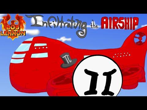 LE VAISSEAU EST A NOUS !! - Infiltrating The Airship - avec Bob Lennon