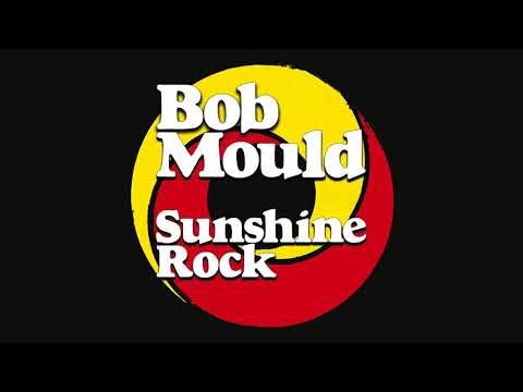 "Bob Mould ""Sunshine Rock"""
