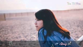 Chẳng Ai Là Của Riêng Ai - Hương Giang Idol [ Lyric Kara ]