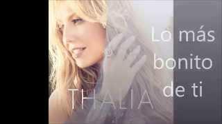 Thalía - Lo Más Bonito de Tí (letra)