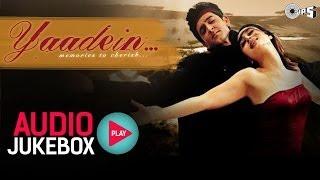 Yaadein Jukebox - Full Album Songs | Hrithik Roshan, Kareena Kapoor, Anu Malik