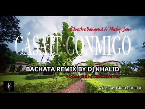 Cásate Conmigo ❌ (Bachata Remix By Dj Khalid)