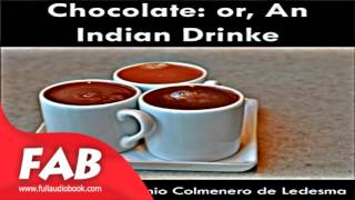 Chocolate or, An Indian Drinke Full Audiobook by James WADSWORTH by Cooking