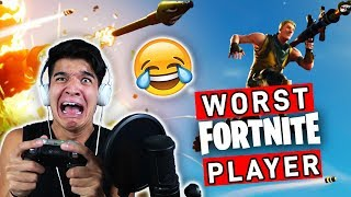 WORST Fortnite Player Of ALL TIME!