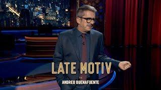 LATE MOTIV - Monólogo De Andreu Buenafuente: Carteles Electorales MAL | #LateMotiv551