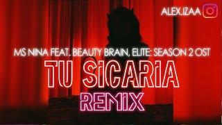 Tu Sicaria Remix Dj - Ms Nina, feat. Beauty Brain, Elite: Season 2 OST - Anjoy