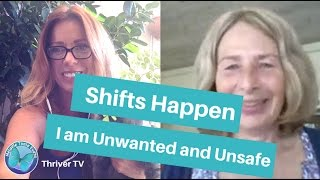 Shifts Happen – I Am Unwanted And Unsafe