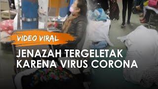 Viral Video Jenazah Tergelatak di RS Wuhan karena Virus Corona, Seruangan dengan Pasien yang Hidup