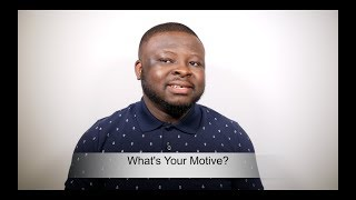 What's Your Motive?