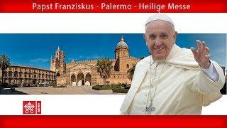 Papst Franziskus - Palermo – Heilige Messe 2018.09.15
