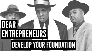 DEAR entrepreneurs, DEVELOP YOUR Foundation