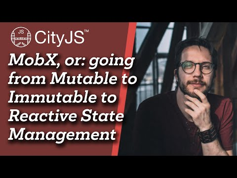 Image thumbnail for talk MobX, or: Going from Mutable to Immutable to Reactive State Management