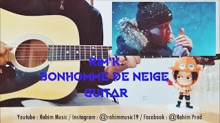 RimK - Bonhomme de neige Guitar Cover by Rahim Music