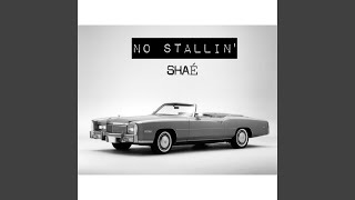 No Stallin'