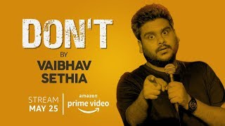 DON'T - Stand up Special by Vaibhav Sethia | Exclusive byte - Video Youtube