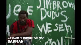 Dj Vadim - Badman ft Demolition Man